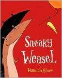 Sneaky Weasel by Hannah Shaw: Book Cover