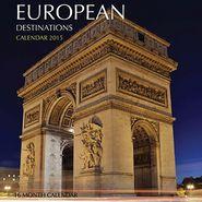 European Destinations Calendar 2015: 16 Month Calendar