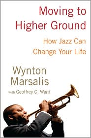 Moving to Higher Ground by Wynton Marsalis: Book Cover