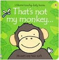 Book Cover Image. Title: That's Not My Monkey... (Usborne Touchy-Feely Books Series), Author: by Fiona Watt