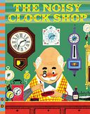 The Noisy Clock Shop