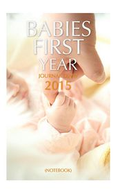 Babies First Year Journal Diary