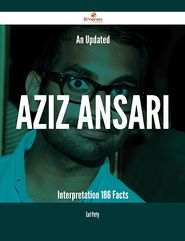 An Updated Aziz Ansari Interpretation - 186 Facts