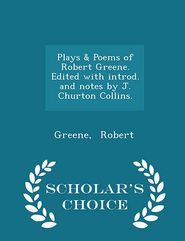 Plays & Poems of Robert Greene. Edited with introd. and