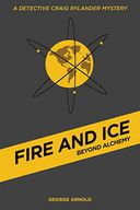 Fire and Ice - Beyond Alchemy