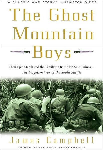 Ghost Mountain Boys: Their Epic March and the Terrifying Battle for New Guinea--the Forgotten War of the South Pacific book cover