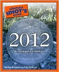 Book Cover Image. Title: The Complete Idiot's Guide to 2012, Author: by Synthia Andrews