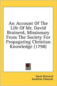 An Account of the Life of Mr David Brainerd, Missionary from the Society for Propagating Christian Knowledge