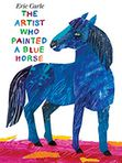 Book Cover Image. Title: The Artist Who Painted a Blue Horse, Author: by Eric Carle