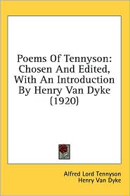 Poems of Tennyson: Chosen and Edited, with an Introduction by Henry Van Dyke (1920)