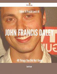Takes A Fresh Look At John Francis Daley - 48 Things You Did