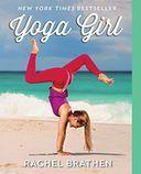 Book Cover Image. Title: Yoga Girl, Author: by Rachel Brathen,�Rachel Brathen
