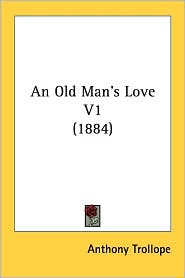 An Old Man's Love V1 (1884)