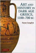 Art and Identity in Dark Age Greece, 1100--700 B.C.E.