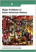 Major Problems in Asian American History : Documents and Essays