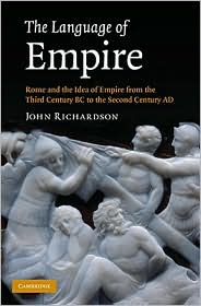 The Language of Empire : Rome and The Idea of Empire From the Third Century BC to the Second Century AD