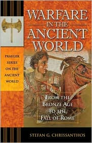 Warfare in the Ancient World : From the Bronze Age to the Fall of Rome