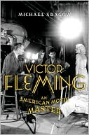 Victor Fleming: An American Movie Master  (Dec. 2008) read more