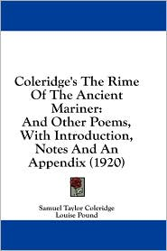 Coleridge's the Rime of the Ancient Mariner: And Other Poems, with Introduction, Notes and an Appendix (1920)