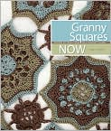 Book Cover Image. Title: Granny Squares Now:  Dozens of Fresh Takes on a Crochet Classic, Author: by Susan M. Cottrell