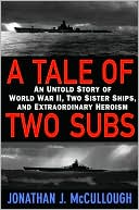 A Tale of Two Subs: An Untold Story of World War II,