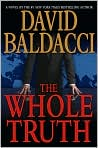 Book Cover Image. Title: The Whole Truth, Author: by David   Baldacci