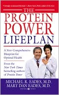 Michael &amp; MaryDan Eades M.D.: Protein Power Lifeplan