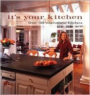 It's Your Kitchen: Over 100 Inspirational Kitchens