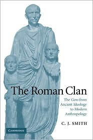 The Roman Clan : the Gens From Ancient Ideology to Modern Anthropology