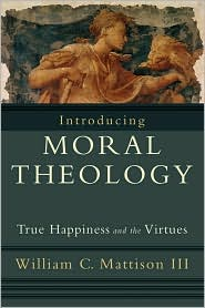 Introducing Moral Theology: True Happin...