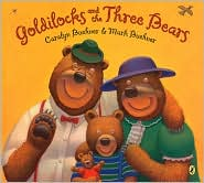 Goldilocks and the Three Bears by Caralyn Buehner: Book Cover