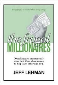 The Frugal Millionaires by Jeff Lehman