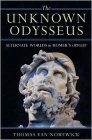 The Unknown Odysseus : Alternate Worlds in Homer's Odyssey