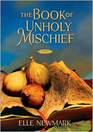 The Book of Unholy Mischief by Elle Newmark: Book Cover