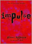Book Cover Image. Title: Impulse, Author: by Ellen Hopkins