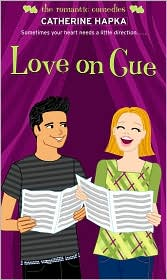Love on Cue (Romantic Comedies Series) by Catherine Hapka: Book Cover