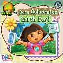 Dora Celebrates Earth Day! (Dora the Explorer Series)