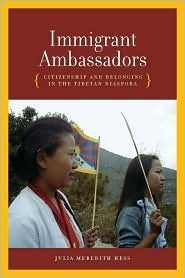 Immigrant Ambassadors : Citizenship and Belonging in the Tibetan Diaspora