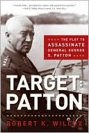 Target: Patton: The Plot to Assassinate  General George S. Patton  (Dec. 2008) read more