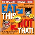 Book Cover Image. Title: Eat This, Not That! Supermarket Survival Guide:  The No-Diet Weight Loss Solution, Author: by David Zinczenko