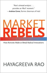 Market Rebels: How Activists Make or Br...
