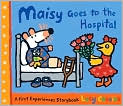 Book Cover Image. Title: Maisy Goes to the Hospital, Author: by Lucy Cousins