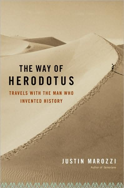 The Way of Herodotus : Travels With the Man Who Invented History