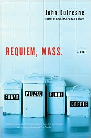 Requiem, Mass. by John Dufresne: Book Cover