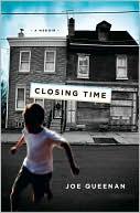 Closing Time:  A Memoir  by Joe Queenan (April 2009) read more