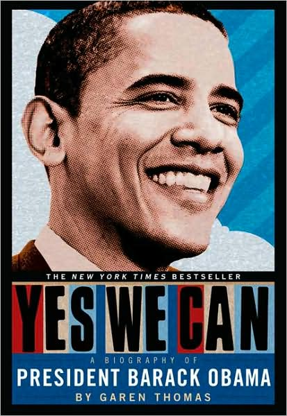 the autobiographical volumes and speeches. Reviewer: Beth Karpas. — Source: Barnes & Noble. Yes We Can: A Biography of President Barack Obama book cover