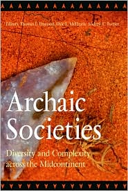 Archaic Societies : Diversity and Complexity Across the Midcontinent