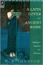 A Latin Lover in Ancient Rome : Readings in Propertius and His Genre