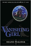 Vanishing Girl (Boy Sherlock Holmes Series #3) by Shane Peacock: Book Cover