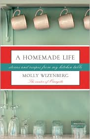 A Homemade Life by Molly Wizenberg: Book Cover
